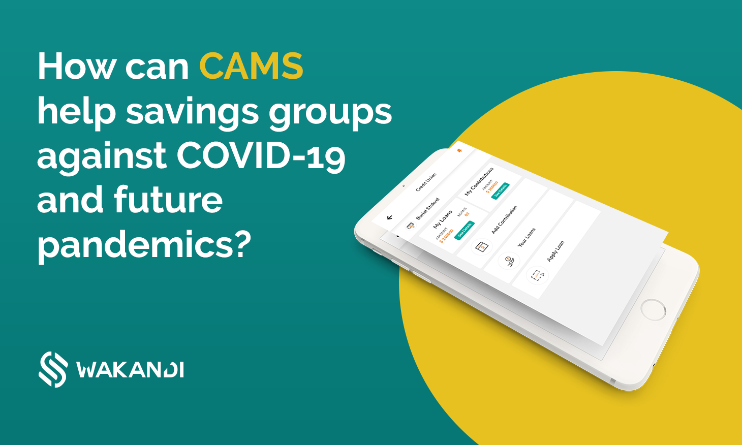 Wakandi CAMS help savings groups in Africa fight COVID 19