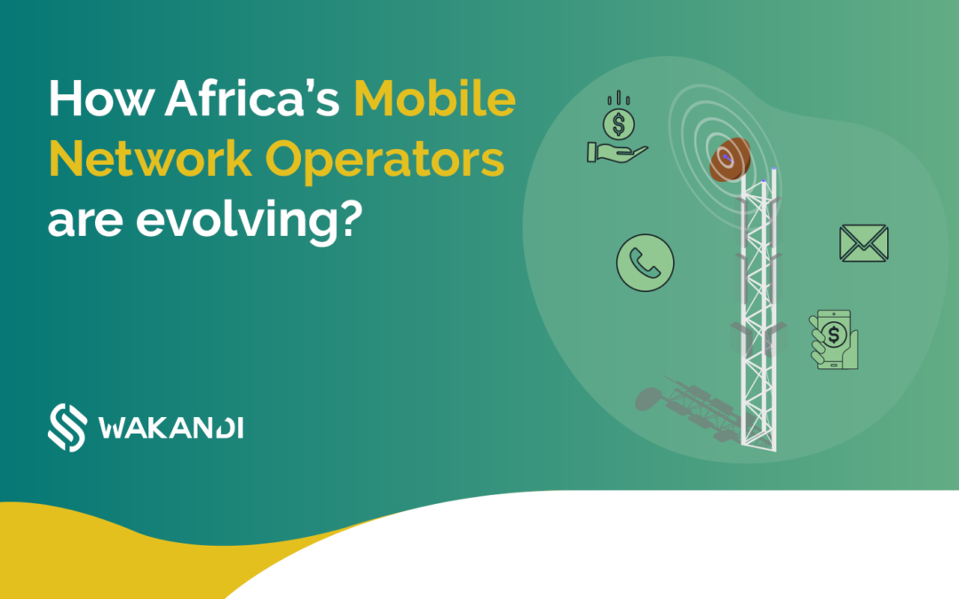 How Africa's Mobile Network Operators are evolving?