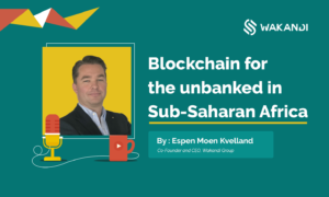 Blockchain and the unbanked in Sub-SaharanAfrica