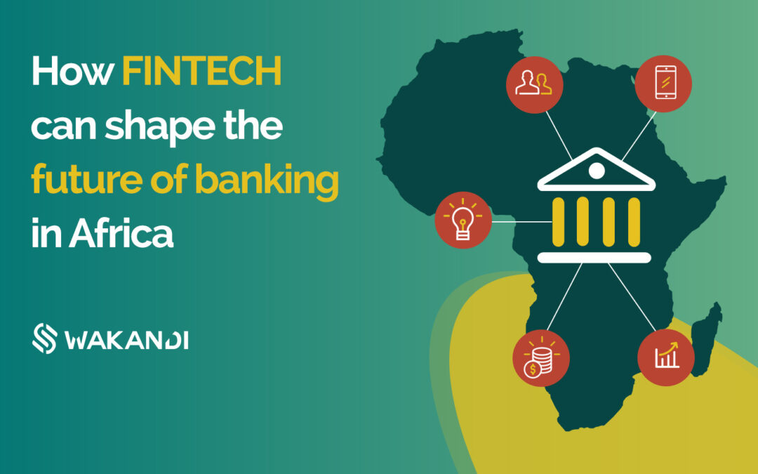 How fintech can shape the future of banking in Africa