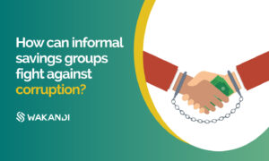 The problem of Corruption for savings groups in Africa