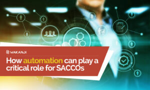 Automation and SACCOs in Africa
