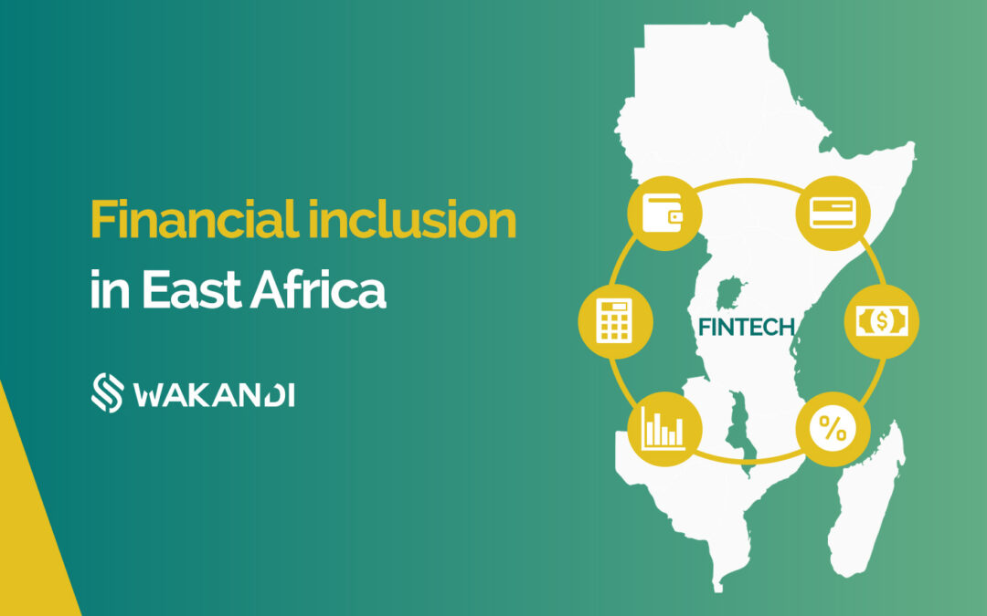 Capitalizing on Fintech – Financial inclusion in East Africa